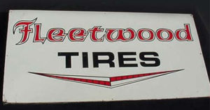 Fleetwood Tires Old Vintage Sign.....$750